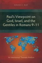 Paul's Viewpoint on God, Israel, and the Gentiles in Romans 9–11