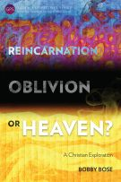 Reincarnation, Oblivion or Heaven?
