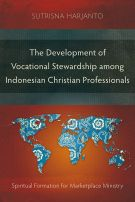 The Development of Vocational Stewardship among Indonesian Christian Professionals
