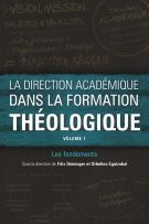 La direction académique dans la formation théologique, volume 1