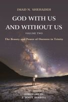 God With Us and Without Us, Volume Two