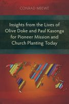 Insights from the Lives of Olive Doke and Paul Kasonga for Pioneer Mission and Church Planting Today