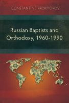 Russian Baptists and Orthodoxy, 1960-1990