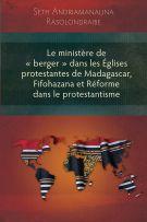 Le ministère de « berger » dans les Églises protestantes de Madagascar, Fifohazana et Réforme dans le protestantisme