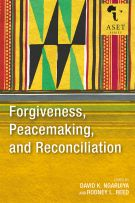 Forgiveness, Peacemaking, and Reconciliation