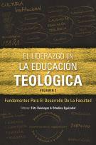 El liderazgo en la educación teológica, volumen 3