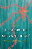 Leadership or Servanthood?