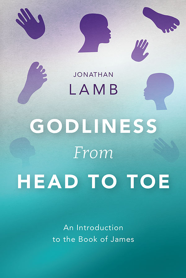 Godliness from Head to Toe by Jonathan Lamb