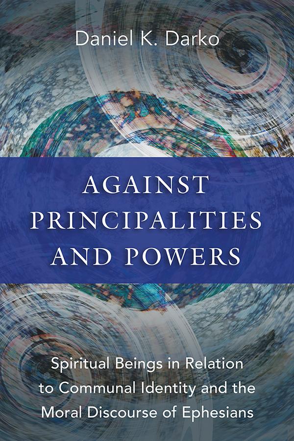Against Principalities and Powers by Daniel Darko