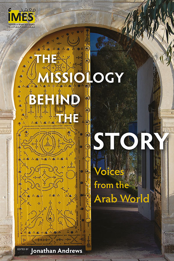 The Missiology behind the Story edited by Jonathan Andrews